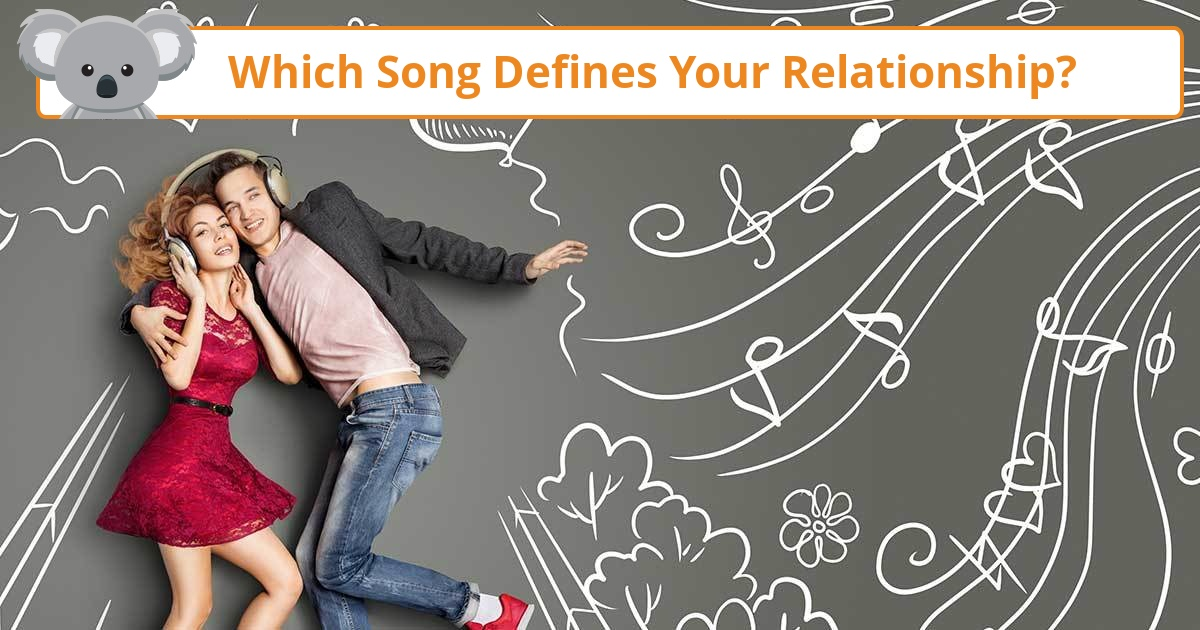 whats your relationship song quiz